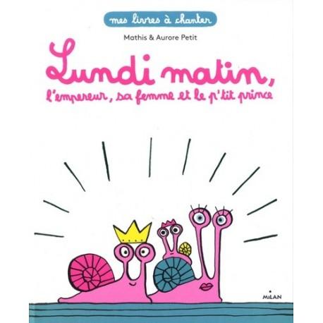 LUNDI MATIN, L'EMPEREUR, SA FEMME ET LE P'TIT PRINCE