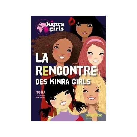 KINRA GIRLS - LA RENCONTRE DES KINRA GIRLS - TOME 1