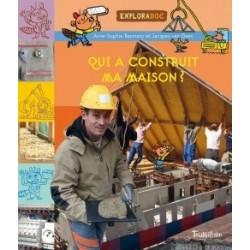 QUI A CONSTRUIT MA MAISON ?