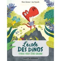 L'ECOLE DES DINOS - T05 - TYREX VEUT ETRE GRAND