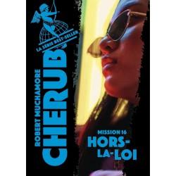 CHERUB - T16 - HORS-LA-LOI