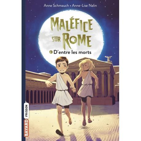 MALEFICE SUR ROME, TOME 01 - D'ENTRE LES MORTS