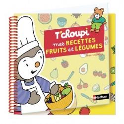 TC'HOUPI - MES RECETTES FRUITS ET LEGUMES