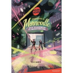 ENQUETES A MORNEVILLE - JEUX DANGEREUX AU MONSTERGAME
