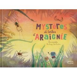 MYSTERES ET TOILES D'ARAIGNEE ! (COLL. OHE LA SCIENCE !) - LES ARANEIDES