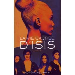 LA VIE CACHEE D'ISIS - T02 - LA VIE CACHEE D'ISIS - LIVRE 2
