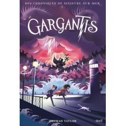 GARGANTIS. LES CHRONIQUES DE SINISTRE-SUR-MER, TOME 2